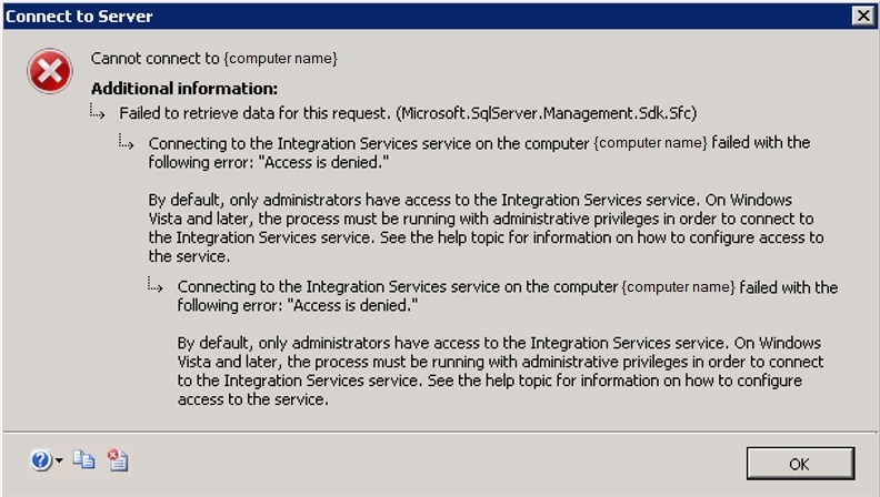 Error: Connecting to the Integration Services server on the computer